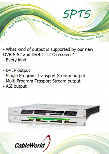 SPTS (Single Program Transport Stream) output in the new receiver devices family